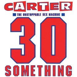 Carter The Unstoppable Sex Machine - Anytime Anyplace Anywhere
