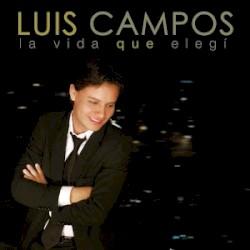 Luis Campos - Fue Tu Voz