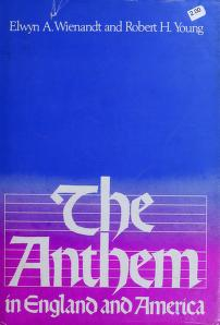 Cover of: The anthem in England and America | Elwyn A. Wienandt
