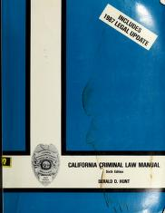 Cover of: California criminal law manual | Derald D. Hunt