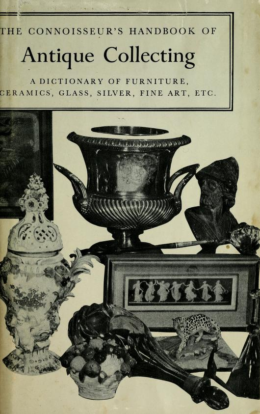 The Connoisseur's handbook of antique collecting by Helena Hayward