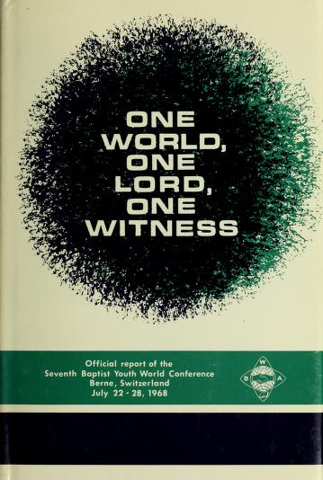 Cover of: One world, one Lord, one witness | Baptist Youth World Conference Bern 1968.